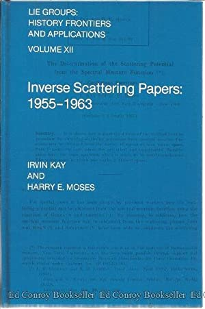 Inverse Scattering Papers' 1955-1962: Kay, Irvin and Harry E. Moses