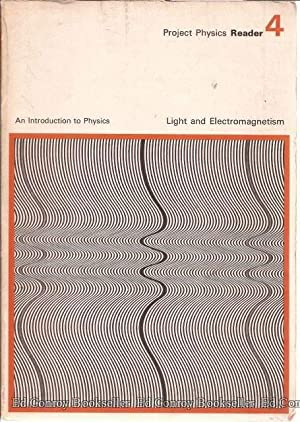 An Introduction to Physics 4 Light and Electromagnetism Project Physics Reader: Harvard Project ...