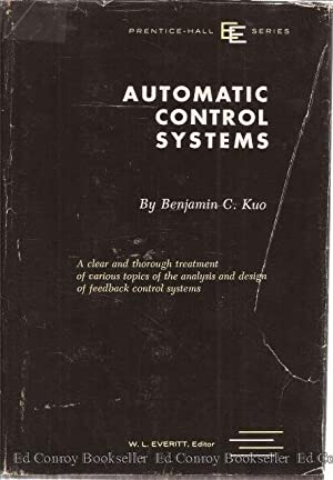 Automatic Control Systems: Kuo, Benjamin C.