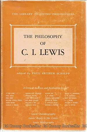 The Philosophy Of C.I. Lewis The Library Of Living Philosophers Volume XIII: Lewis, C. I.