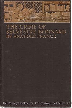 The Crime Of Sylvestre Bonnard: France, Anatole