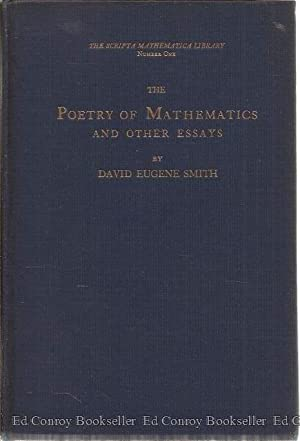 The Poetry of Mathematics And Other Essays: Smith, David Eugene *Author SIGNED/INSCRIBED!*