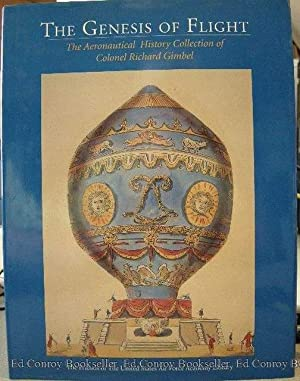 The Genesis of Flight The Aeronautical History Collection of Colonel Richard Gimbel: Gimbel, ...