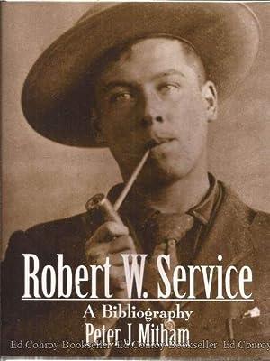 Robert W. Service A Bibliography: Mitham, Peter J.