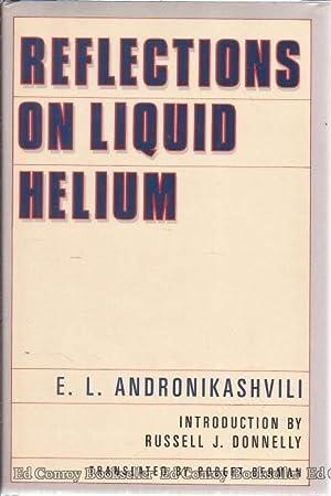 Reflection on Liquid Helium: Andronikashvili, E. L.