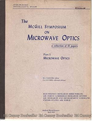 The McGill Symposium On Microwave Optics A collection of 61 paper Part I & II: Karasik, B. S. ...