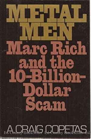 Metal Men Marc Rich and the 10-Billion-Dollar Scam: Copetas, A. Craig *Author SIGNED/INSCRIBED!*