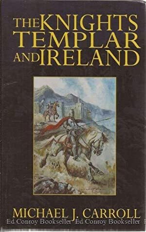 The Knights Templar And Ireland: Carroll, Michael J. *Author SIGNED/INSCRIBED!*