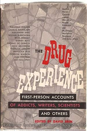 The Drug Experience First-person accounts of addicts, writers, scientists and others: Ebin, David ...
