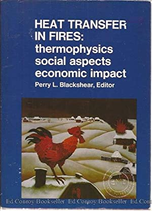 Heat Transfer In Fires Thermophysics Social Aspects Economic Impact: Blackshear, Perry L. Editor