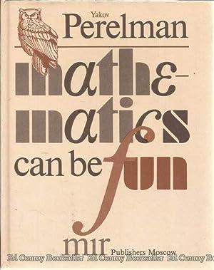 Mathematics Can Be Fun Part One-Figures for Fun, Part Two-Algebra Can Be Fun: Perelman, Ya