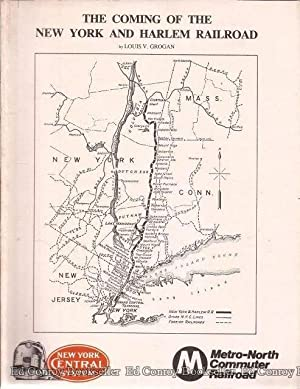 The Coming Of The New York And Harlem Railroad: Grogan, Louis V. *Author SIGNED/INSCRIBED!*