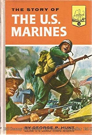 The Story of the U.S. Marines: Hunt, George P.