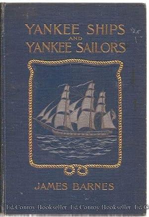 Yankee Ships and Yankee Sailors: Tales of 1812: Barnes, James