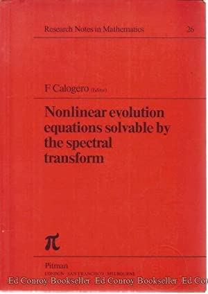 Nonlinear Evolution Equations Solvable by the Spectral Transform: Calogero, F.