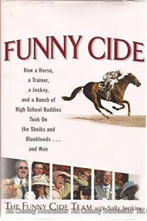 Funny Cide How a horse, a trainer,: Team, The Funny