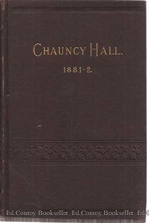 Fifty-Fourth Annual Catalogue Of The Teachers And Pupils of Chauncy-Hall School, Boston 1881-1882: ...