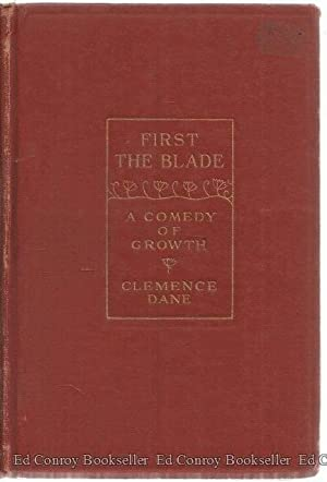 First The Blade A Comedy Of Growth: Dane, Clemence *Author