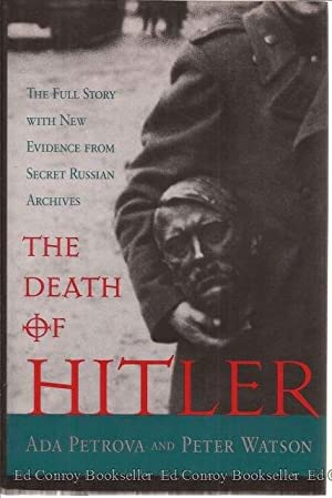 The Death of Hitler The Full Story: Petrova, Ada &