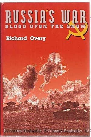 Russia's War Blood Upon the Snow: Overy, Richard