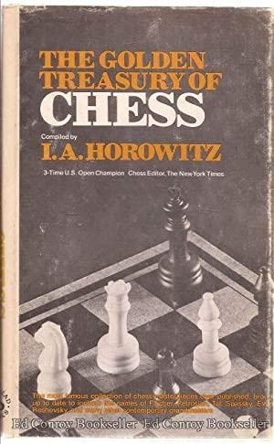 The Golden Treasury Of Chess: Horowitz, Al and The Editors of Chess Review Compilers