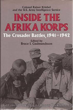 Inside The Afrika Korps The Crusader Battles,: Kriebel, Colonel Rainer