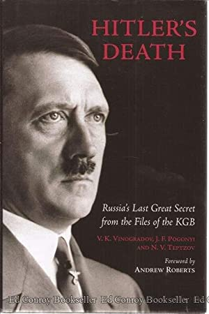 Hitler's Death Russia's Last Great Secret from the Files of the KGB: Roberts, Andrew ...