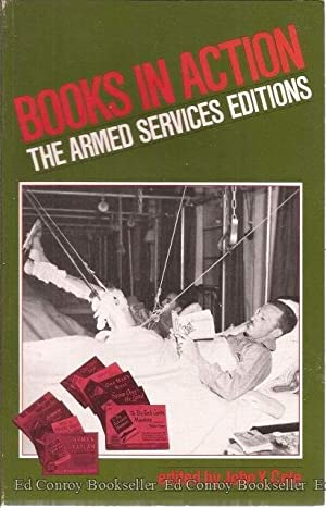 Books In Action The Armed Services Editions: Cole, John Y. Editor