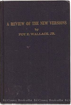 A Review Of The New Versions Consisting: Wallace, Foy E.