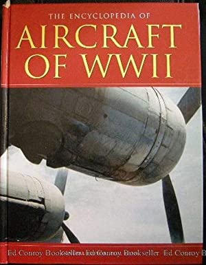 The Encyclopedia of Aircraft Of WWII: Eden, Paul General Editor