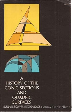 A History of the Conic Sections and: Coolidge, Julian Lowell