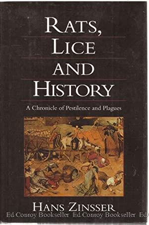 Rats, Lice and History Being a study in Biography, which, after Twelve Preliminary Chapters ...