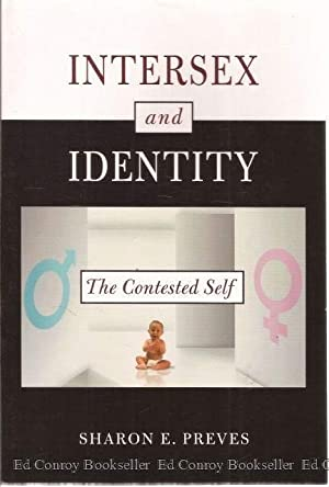 Intersex and Identity The Contested Self: Preves, Sharon E.