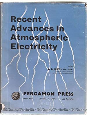 Recent Advances in Atmospheric Electricity Proceeding of: Smith, L. G.,