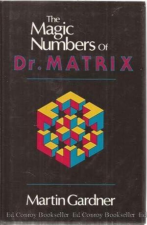 The Magic Numbers of Dr. Matrix: Gardner, Martin