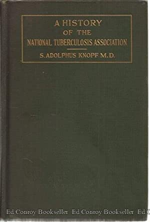 A History of the National Tuberculosis Association The Anti-Tuberculosis Movement in the United ...