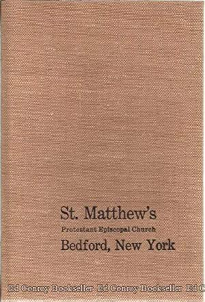 St. Matthew's Protestant Episcopal Church, Bedford, New York by Members of the Parish family A ...