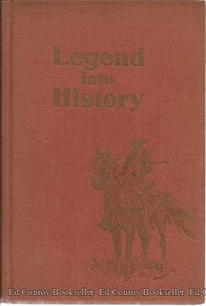 Legend into History The Custer Mystery An: Kuhlman, Charles