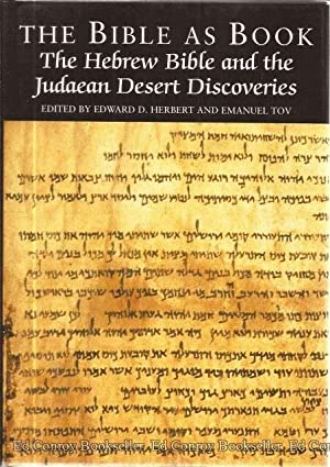 The Bible As Book The Hebrew Bible: Herbert, Edward D.