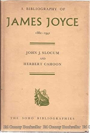 A Bibliography of James Joyce 1882-1941: Slocum, John J. and Herbert Cahoon