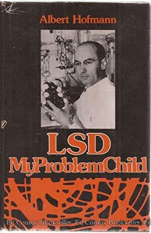 LSD My Problem Child: Hofmann, Albert