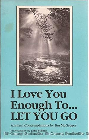 I Love You Enough To. Let You: McGregor, Jim