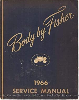 Body by Fisher 1966 Service Manual For All Body Types: General Motors Corporation