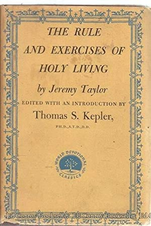 The Rule And Exercises Of Holy Living: Taylor, Jeremy