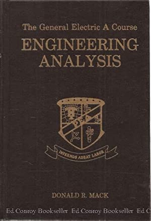 The General Electric A Course Engineering Analysis: Mack, Donald R.