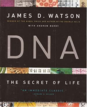 DNA The Secret of Life: Watson, James D. with Andrew Berry