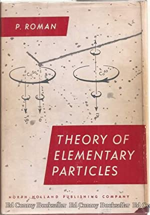 Theory of Elementary Particles: Roman, Paul
