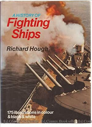 A History of Fighting Ships: Hough, Richard