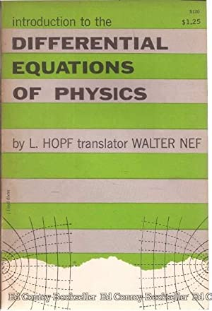 Introduction To The Differential Equations of Physics: Hopf, L.