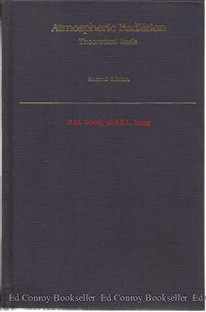 Atmospheric Radiation Theoretical Basis: Goody, R. M.